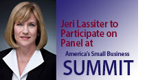 Jeri Lassiter to Participate on Panel During America's Small Business Summit